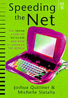 Speeding the Net : the inside story of Netscape and how it challenged Microsoft
