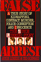 False arrest : the Joyce Lukezic story