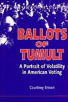 Ballots of tumult : a portrait of volatility in American voting