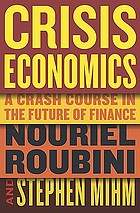 Crisis economics : a crash course in the future of finance