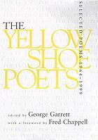 The yellow shoe poets : selected poems, 1964-1999
