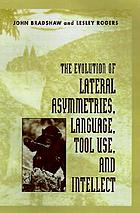 The evolution of lateral asymmetries, language, tool use, and intellect