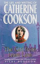 The girl from Leam Lane : the life and writings of Catherine Cookson