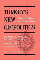 Turkey's new geopolitics : from the Balkans to Western China