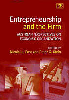 Entrepreneurship and the firm : Austrian perspectives on economic organization