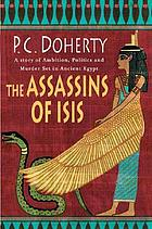 The assassins of Isis : a story of ambition, politics and murder set in Ancient Egypt