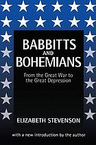 Babbitts and bohemians : from the Great War to the Great Depression