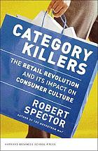 Category killers : the retail revolution and its impact on consumer culture