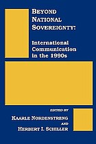 Beyond national sovereignty : international communication in the 1990s