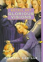 Gothic art : glorious visions