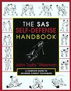 The SAS self-defense handbook : elite defense techniques for men and women