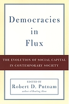 Democracies in flux : the evolution of social capital in contemporary society