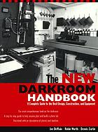 The darkroom handbook : a complete guide to the best design, construction, and equipment