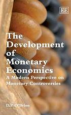 The development of monetary economics : a modern perspective on monetary controversies