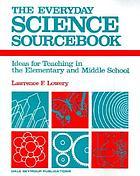 The everyday science sourcebook : ideas for teaching in the elementary and middle school