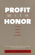 Profit with honor : the new stage of market capitalism