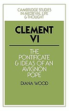Pope Clement VI : the pontificate and ideas of an Avignon pope