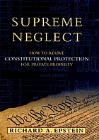 Supreme neglect : how to revive constitutional protection for private property