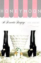Honeymoon : a romantic rampage