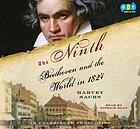 The Ninth : Beethoven and the world in 1824