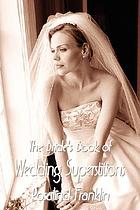 The bride's book of wedding superstitions