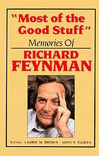 """Most of the good stuff"" : memories of Richard Feynman"