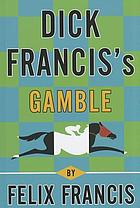 Gamble : a Dick Francis novel