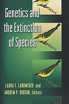 Genetics and the extinction of species : DNA and the conservation of biodiversity