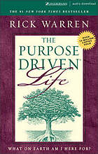 The purpose-driven life : what on earth am I here for?
