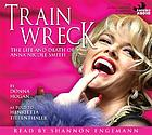 Train wreck the life and death of Anna Nicole Smith