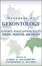Handbook of gerontology : evidence-based approaches to theory, practice, and policy