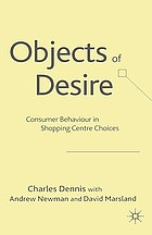 Objects of desire : consumer behaviour in shopping centre choices