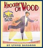 Knockin' on wood : starring Peg Leg Bates