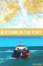 A storm in the port : keeping the port of New York and New Jersey open