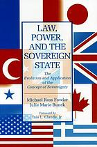 Law, power, and the sovereign state : the evolution and application of the concept of sovereignty