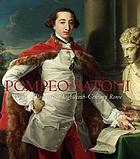 Pompeo Batoni : prince of painters in eighteenth-century Rome