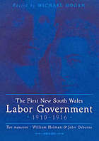 The first NSW Labor government 1910-1916 : two memoirs : William Holman and John Osborne