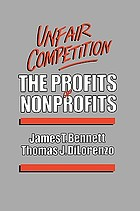 Unfair competition : the profits of nonprofits