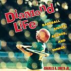 Diamond life : baseball sights, sounds and swings