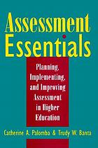 Assessment essentials : planning, implementing, and improving assessment in higher education