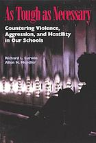 As tough as necessary : countering violence, aggression, and hostility in our schools
