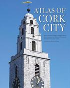 Atlas of Cork city