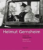 Helmut Gernsheim : Pionier der Fotogeschichte = Pioneer of photo history