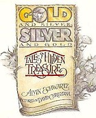 Gold & silver, silver & gold : tales of hidden treasure