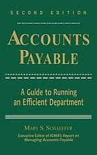 Accounts payable : a guide to running an efficient department