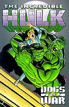 Stan Lee presents the Incredible Hulk : dogs of war