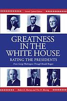 Greatness in the White House : rating the presidents, Washington through Carter ; final report, the presidential performance study