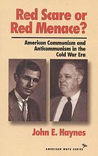 Red scare or red menace? : American communism and anticommunism in the cold war era