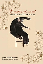 Enchantment : the seductress in opera