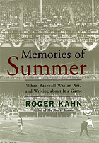 Memories of summer : when baseball was an art and writing about it a game